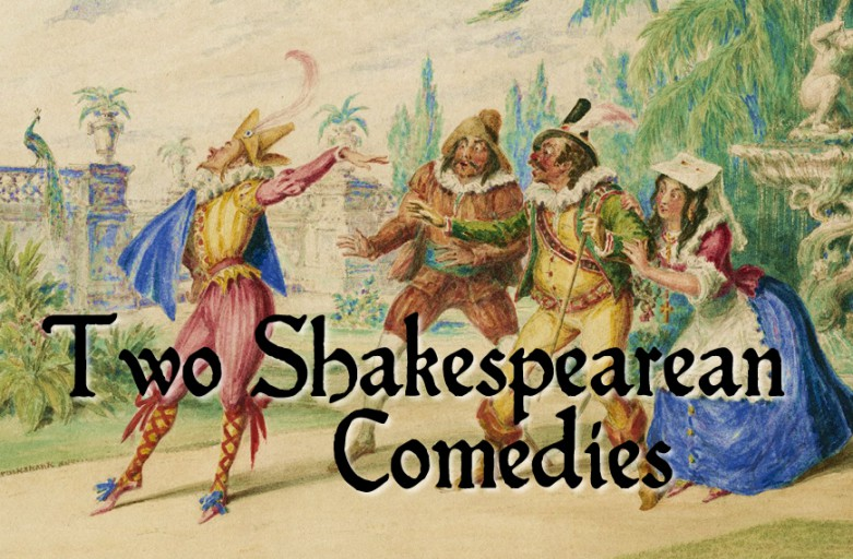 Two Shakespeare Comedies